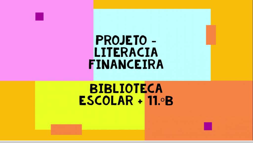 11.º B em ação: Projeto de Literacia Financeira para o 6.º ano